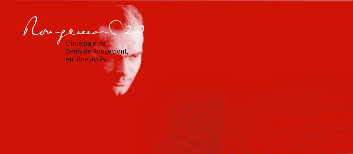 Le projet Denis de Rougemont 2.0 (L'intégrale en libre accès)